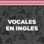 las vocales en ingles